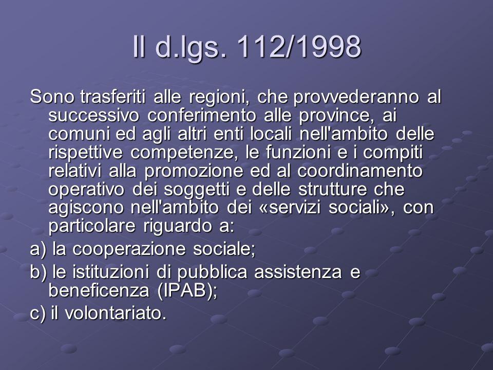 Il d.lgs. 112/1998 Sono trasferiti alle regioni, che provvederanno al successivo conferimento alle province, ai comuni ed agli altri enti locali nell'