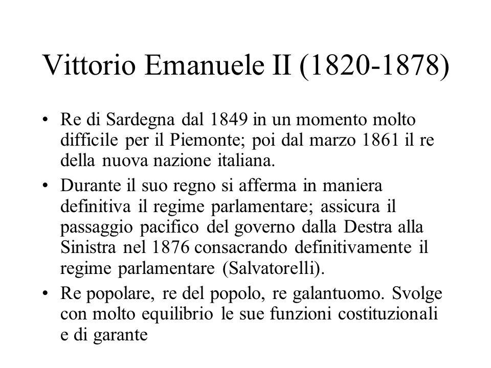 Vittorio Emanuele II (1820-1878) Re di Sardegna dal 1849 in un momento molto difficile per il Piemonte; poi dal marzo 1861 il re della nuova nazione italiana.