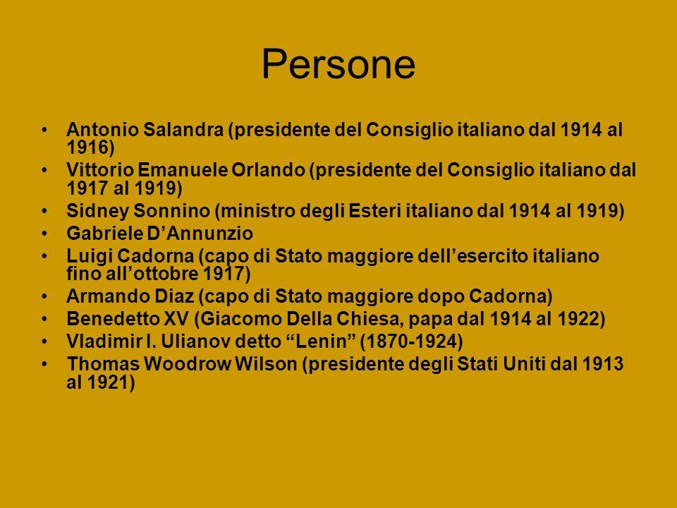 Persone Antonio Salandra (presidente del Consiglio italiano dal 1914 al 1916) Vittorio Emanuele Orlando (presidente del Consiglio italiano dal 1917 al