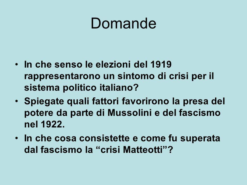 Domande In che senso le elezioni del 1919 rappresentarono un sintomo di crisi per il sistema politico italiano.