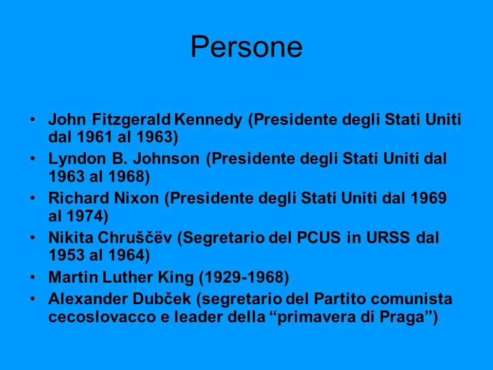 Persone John Fitzgerald Kennedy (Presidente degli Stati Uniti dal 1961 al 1963) Lyndon B. Johnson (Presidente degli Stati Uniti dal 1963 al 1968) Rich
