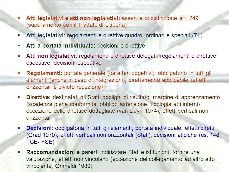 Atti legislativi e atti non legislativi: assenza di distinzione art.
