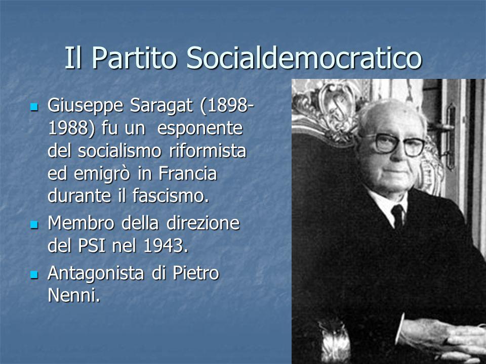 Il Partito Socialdemocratico Giuseppe Saragat (1898- 1988) fu un esponente del socialismo riformista ed emigrò in Francia durante il fascismo. Giusepp