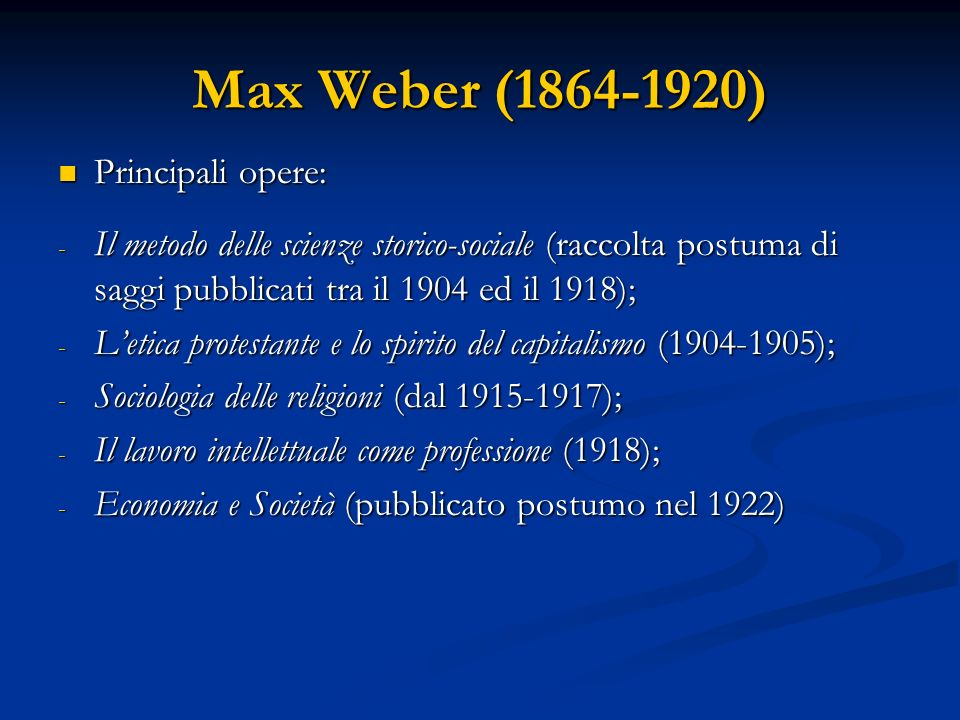 Max Weber (1864-1920): lapproccio sociologico - La sociologia è una scienza: comprendente, volta alla ricostruzione concettuale delle istituzioni sociali e del loro funzionamento, si riferisce alla cultura (in primo luogo alla scelta\applicazione dei valori storici).