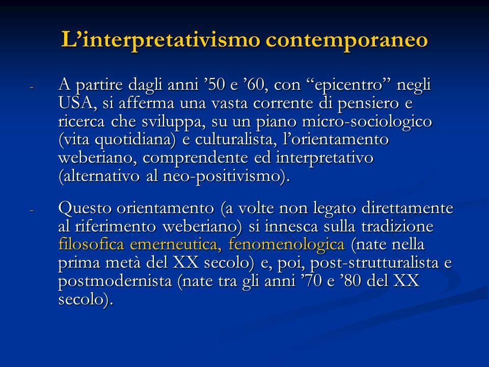 Linterpretativismo contemporaneo - A partire dagli anni 50 e 60, con epicentro negli USA, si afferma una vasta corrente di pensiero e ricerca che svil