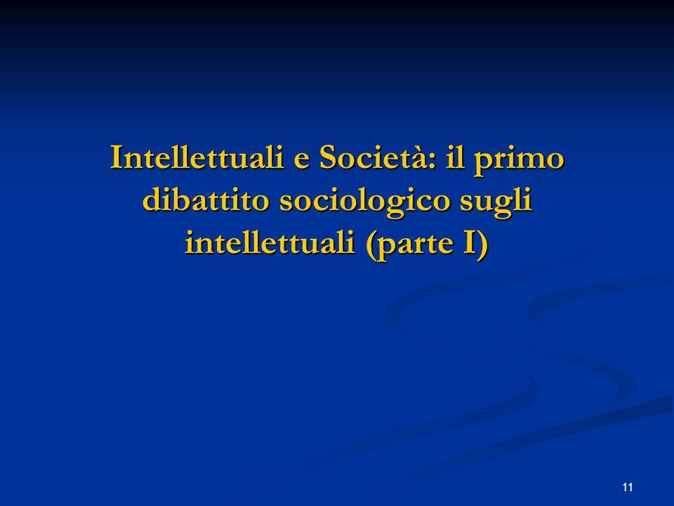 11 Intellettuali e Società: il primo dibattito sociologico sugli intellettuali (parte I)