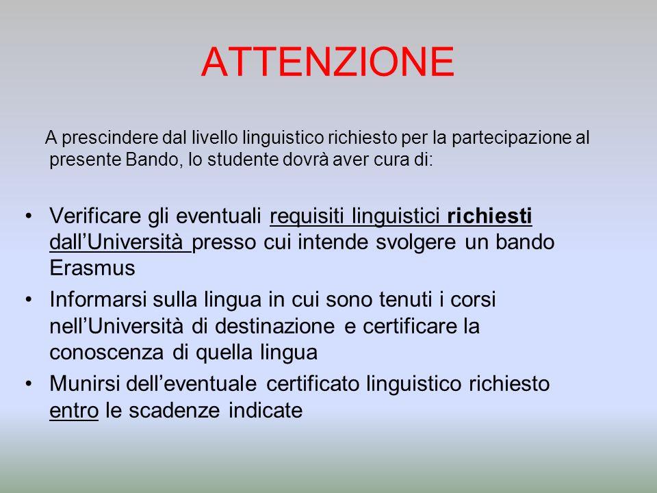 ATTENZIONE A prescindere dal livello linguistico richiesto per la partecipazione al presente Bando, lo studente dovrà aver cura di: Verificare gli eve