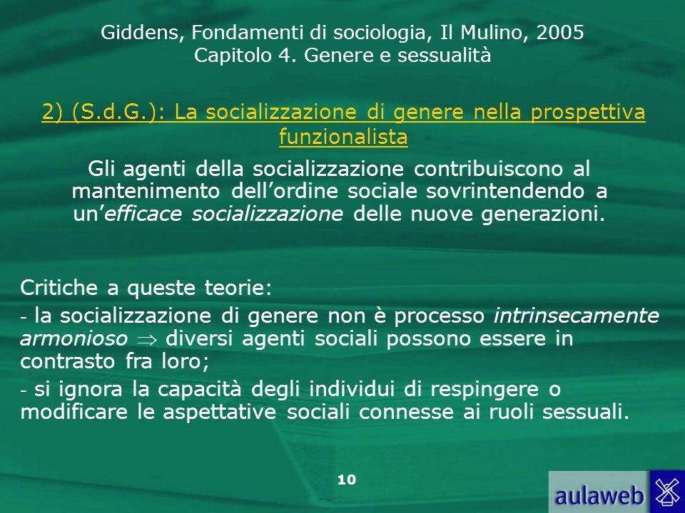 Giddens, Fondamenti di sociologia, Il Mulino, 2005 Capitolo 4. Genere e sessualità 10 2) (S.d.G.): La socializzazione di genere nella prospettiva funz