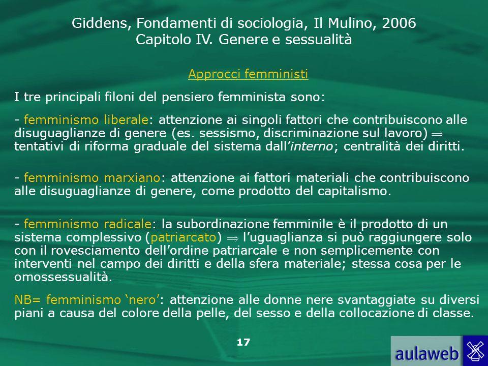 Giddens, Fondamenti di sociologia, Il Mulino, 2006 Capitolo IV. Genere e sessualità 17 Approcci femministi I tre principali filoni del pensiero femmin