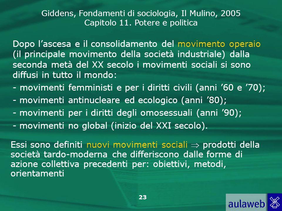 Giddens, Fondamenti di sociologia, Il Mulino, 2005 Capitolo 11. Potere e politica 23 Dopo lascesa e il consolidamento del movimento operaio (il princi