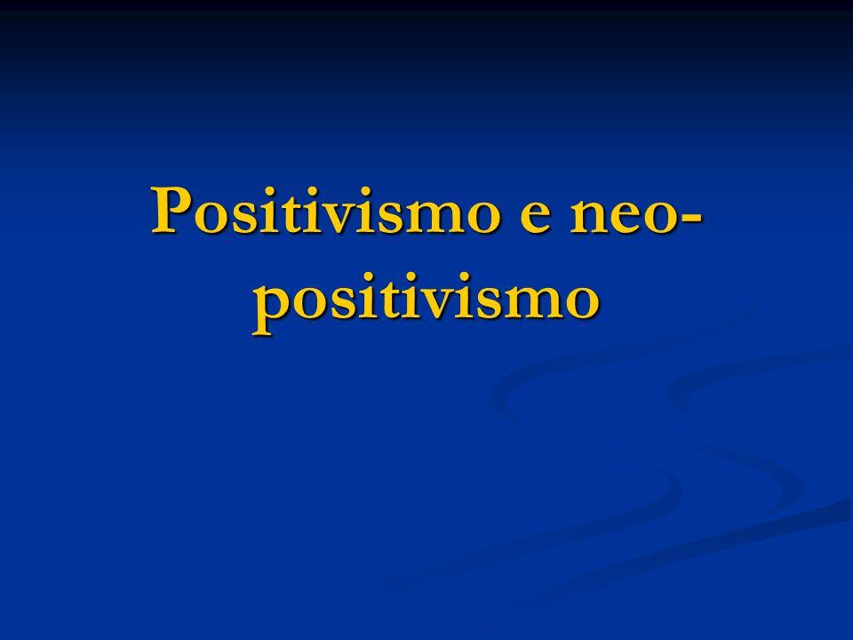 Positivismo e neo- positivismo