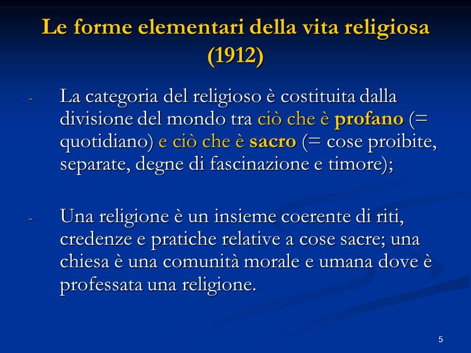 5 Le forme elementari della vita religiosa (1912) - La categoria del religioso è costituita dalla divisione del mondo tra ciò che è profano (= quotidi