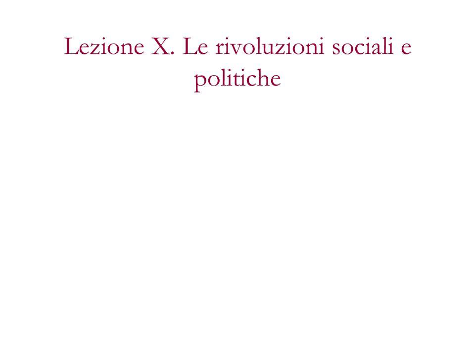 Lezione X. Le rivoluzioni sociali e politiche
