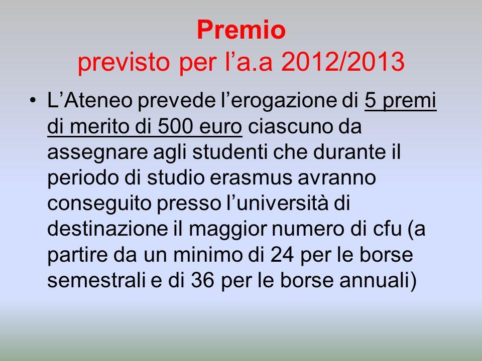 Premio previsto per la.a 2012/2013 LAteneo prevede lerogazione di 5 premi di merito di 500 euro ciascuno da assegnare agli studenti che durante il per