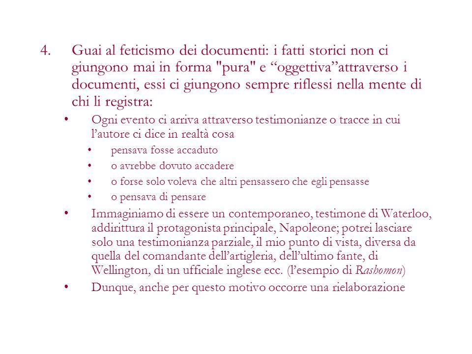 4.Guai al feticismo dei documenti: i fatti storici non ci giungono mai in forma