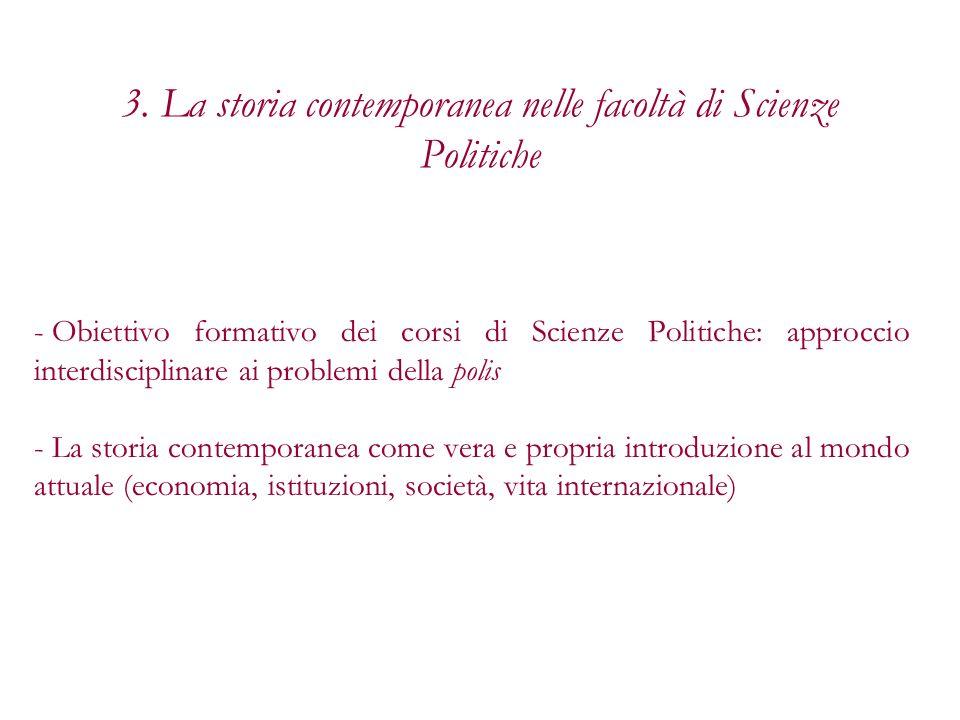 3. La storia contemporanea nelle facoltà di Scienze Politiche - Obiettivo formativo dei corsi di Scienze Politiche: approccio interdisciplinare ai pro