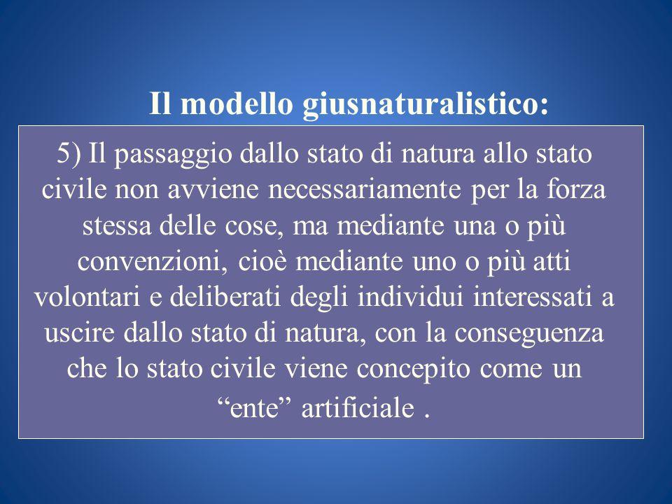 Il modello giusnaturalistico: 5) Il passaggio dallo stato di natura allo stato civile non avviene necessariamente per la forza stessa delle cose, ma m