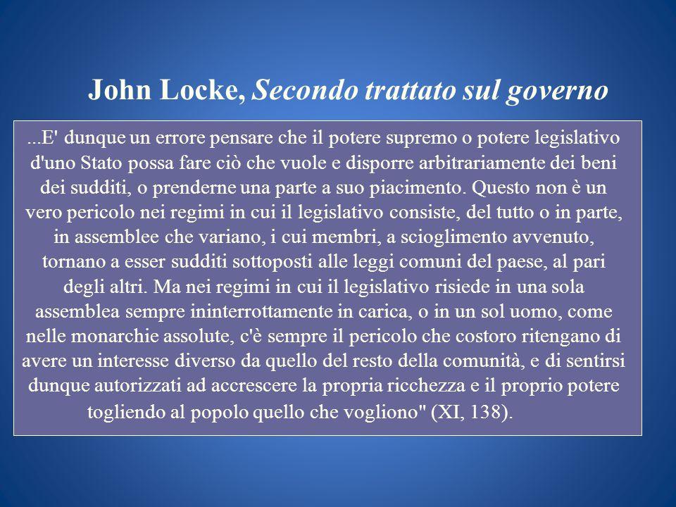 John Locke, Secondo trattato sul governo...E' dunque un errore pensare che il potere supremo o potere legislativo d'uno Stato possa fare ciò che vuole