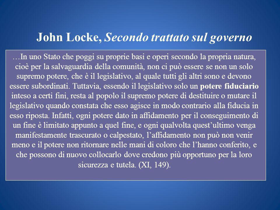 John Locke, Secondo trattato sul governo …In uno Stato che poggi su proprie basi e operi secondo la propria natura, cioè per la salvaguardia della com