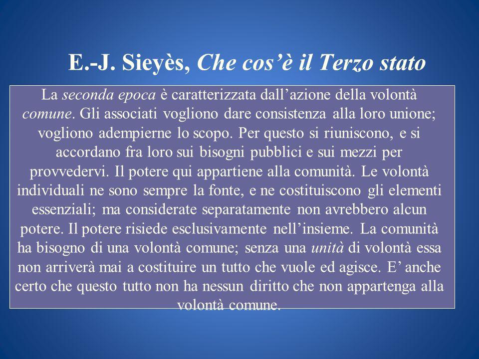E.-J. Sieyès, Che cosè il Terzo stato La seconda epoca è caratterizzata dallazione della volontà comune. Gli associati vogliono dare consistenza alla