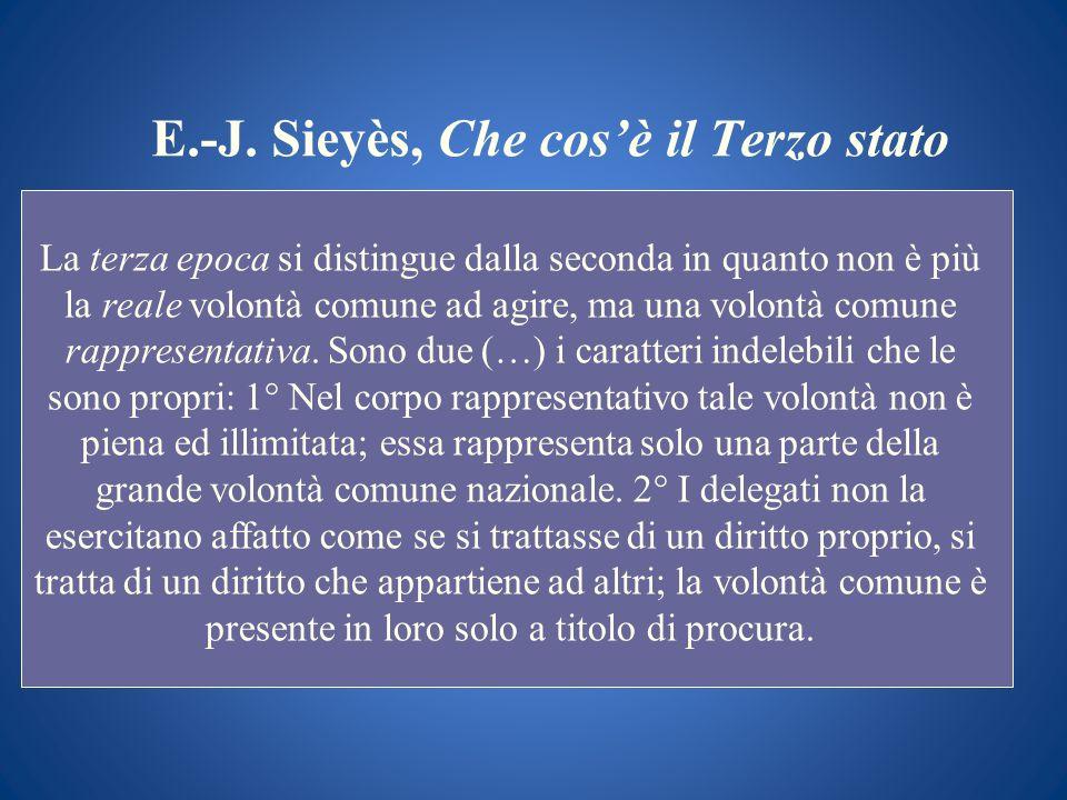 E.-J. Sieyès, Che cosè il Terzo stato La terza epoca si distingue dalla seconda in quanto non è più la reale volontà comune ad agire, ma una volontà c