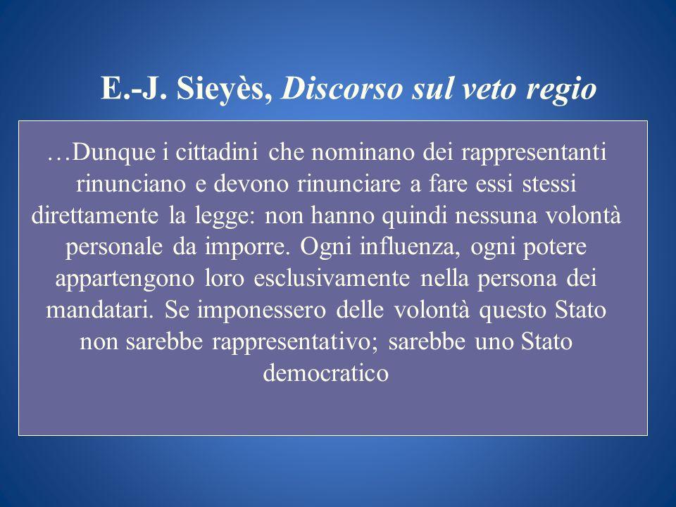 E.-J. Sieyès, Discorso sul veto regio …Dunque i cittadini che nominano dei rappresentanti rinunciano e devono rinunciare a fare essi stessi direttamen