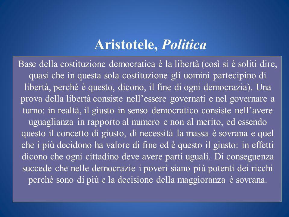 Aristotele, Politica Base della costituzione democratica è la libertà (così si è soliti dire, quasi che in questa sola costituzione gli uomini parteci