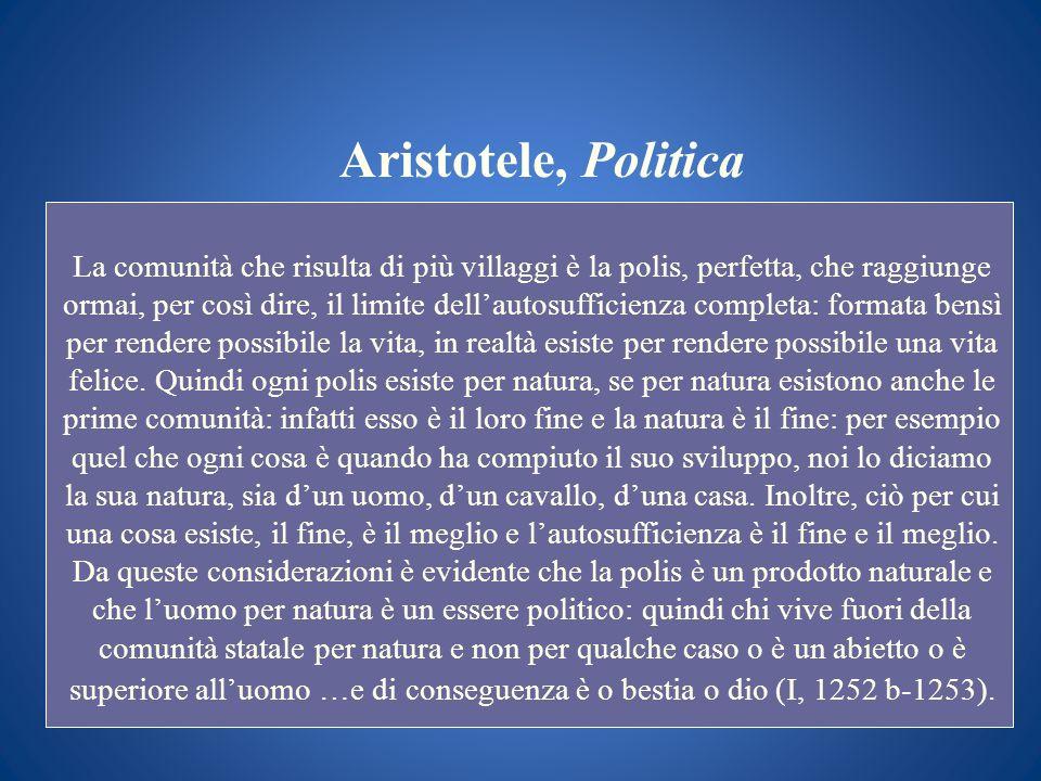 Aristotele, Politica La comunità che risulta di più villaggi è la polis, perfetta, che raggiunge ormai, per così dire, il limite dellautosufficienza c