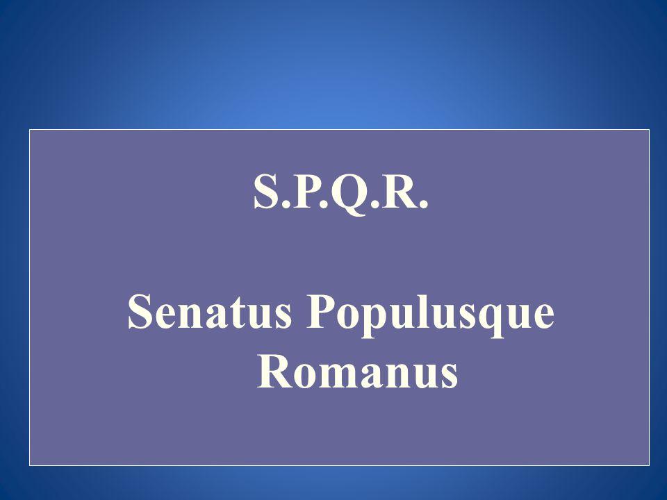 S.P.Q.R. Senatus Populusque Romanus