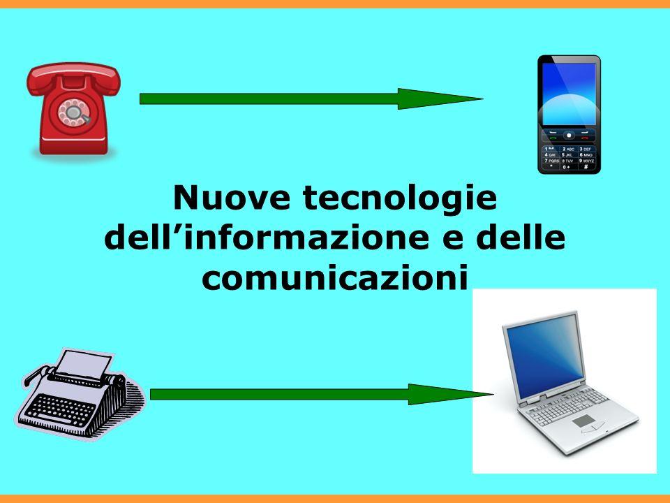 13 Nuove tecnologie dellinformazione e delle comunicazioni