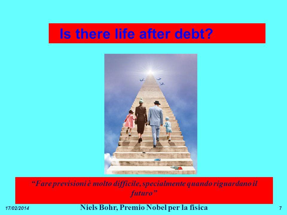 7 7 Fare previsioni è molto difficile, specialmente quando riguardano il futuro Niels Bohr, Premio Nobel per la fisica 17/02/2014 Is there life after