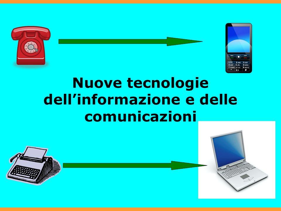 12 Nuove tecnologie dellinformazione e delle comunicazioni