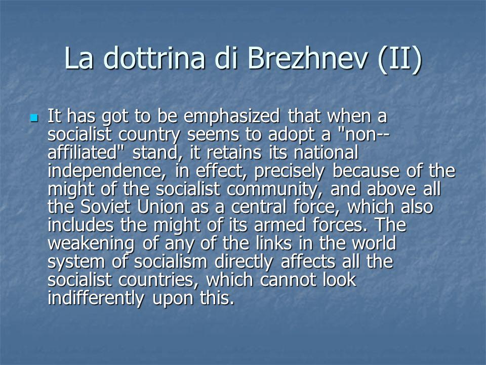 La dottrina di Brezhnev (II) It has got to be emphasized that when a socialist country seems to adopt a