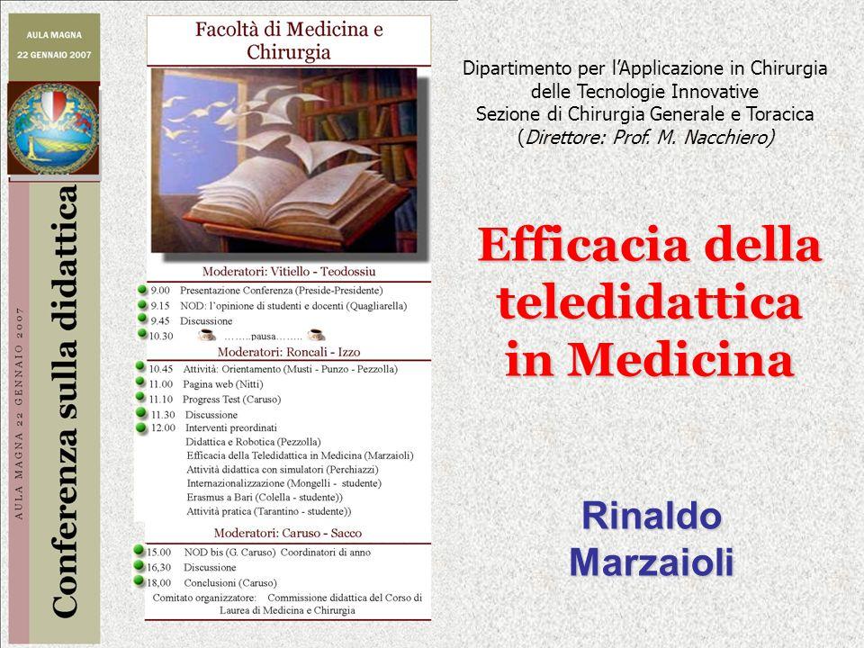 Efficacia della teledidattica in Medicina Rinaldo Marzaioli Dipartimento per lApplicazione in Chirurgia delle Tecnologie Innovative Sezione di Chirurg