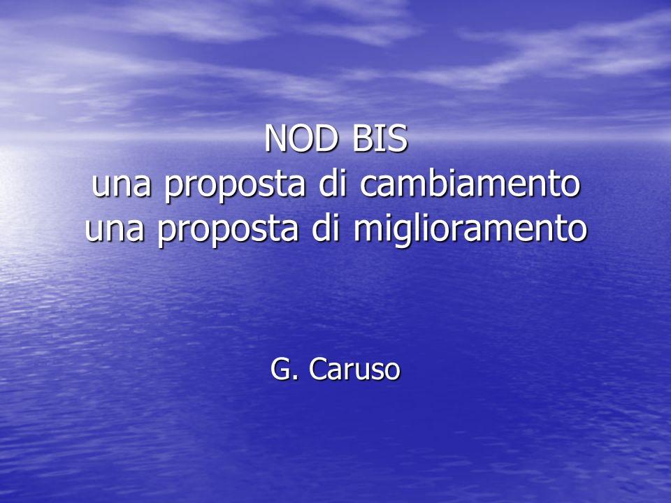 NOD BIS una proposta di cambiamento una proposta di miglioramento G. Caruso