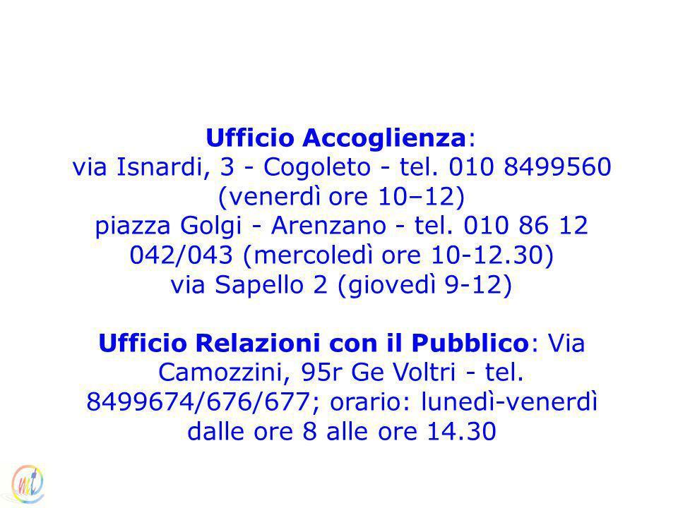 Ufficio Accoglienza: via Isnardi, 3 - Cogoleto - tel. 010 8499560 (venerdì ore 10–12) piazza Golgi - Arenzano - tel. 010 86 12 042/043 (mercoledì ore
