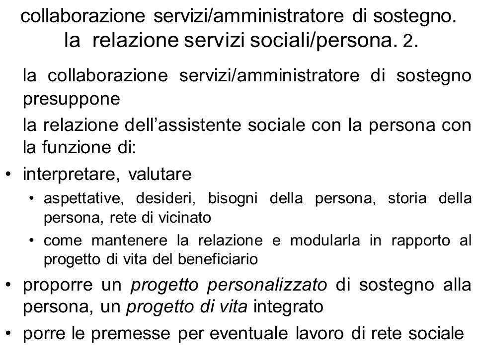 collaborazione servizi/amministratore di sostegno. la relazione servizi sociali/persona. 2. la collaborazione servizi/amministratore di sostegno presu