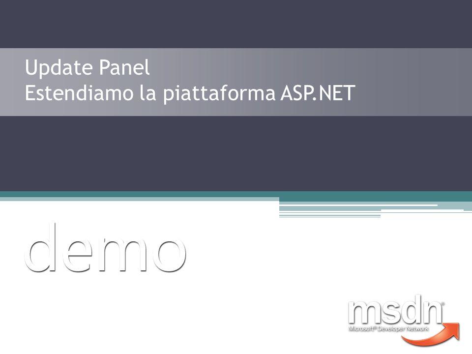 Update Panel Estendiamo la piattaforma ASP.NET