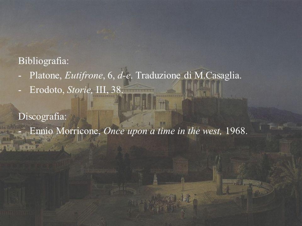 Bibliografia: -Platone, Eutifrone, 6, d-e. Traduzione di M.Casaglia.