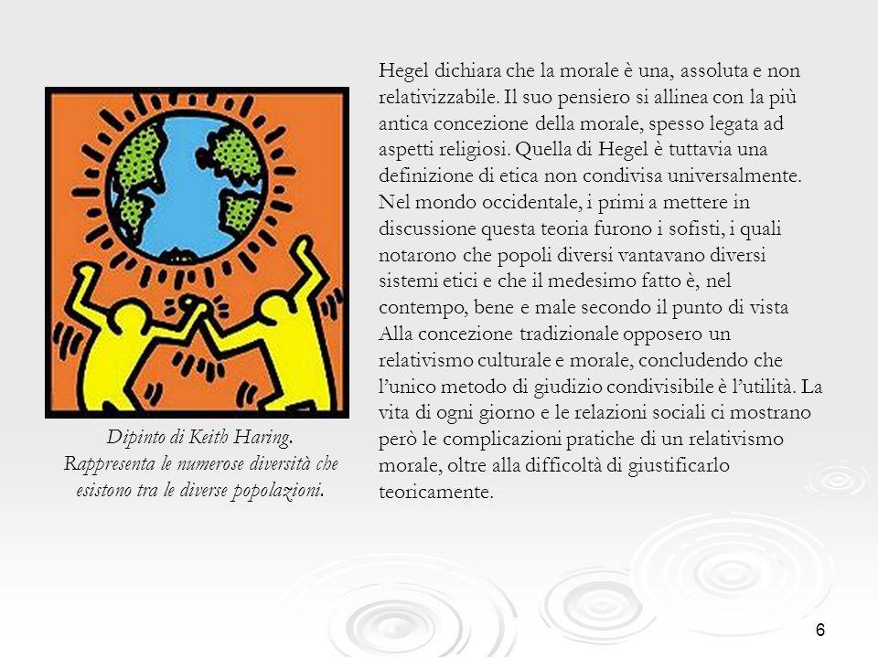 6 Hegel dichiara che la morale è una, assoluta e non relativizzabile. Il suo pensiero si allinea con la più antica concezione della morale, spesso leg