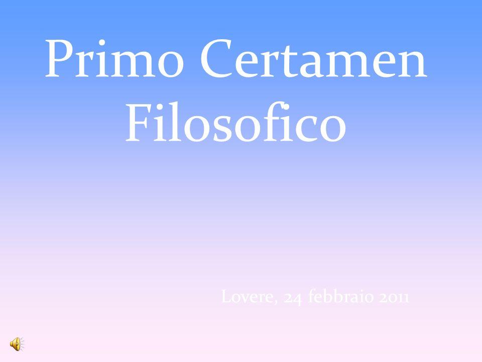Primo Certamen Filosofico Lovere, 24 febbraio 2011