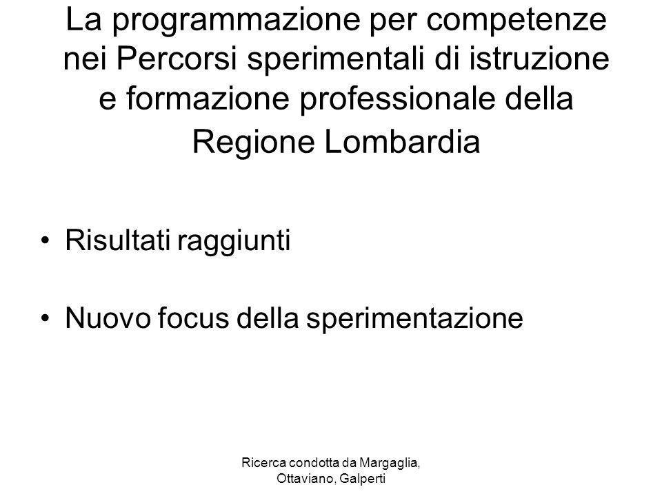 Ricerca condotta da Margaglia, Ottaviano, Galperti La programmazione per competenze nei Percorsi sperimentali di istruzione e formazione professionale