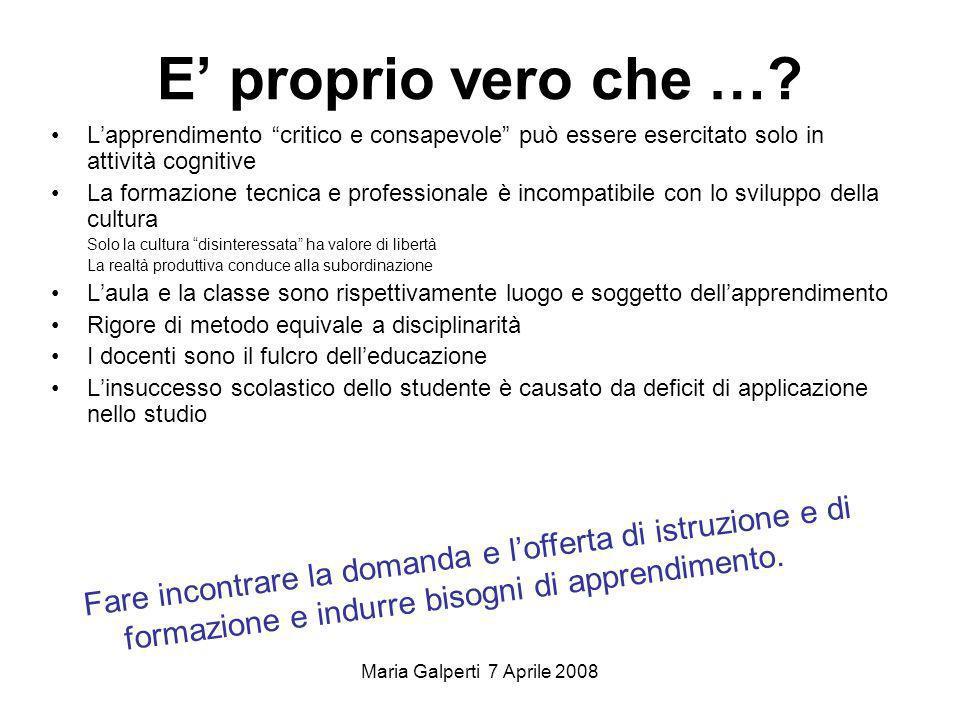 Maria Galperti 7 Aprile 2008 Il processo di accertamento deve essere condotto attraverso prove significative, diversificate e coerenti con loggetto da misurare.