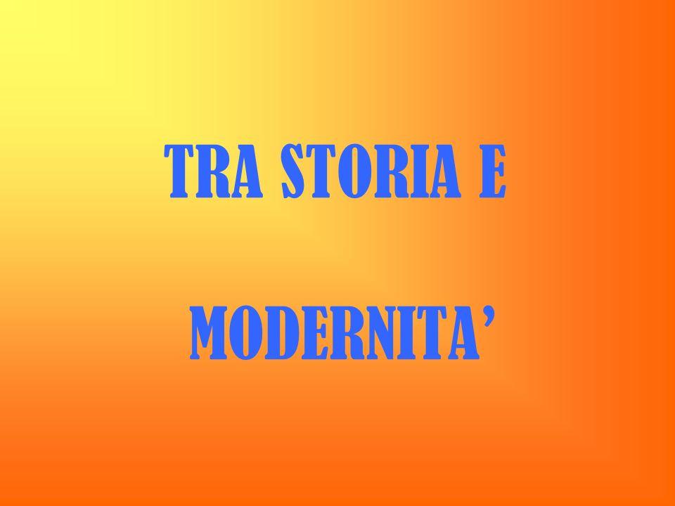 TRA STORIA E MODERNITA