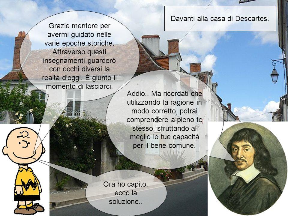 Davanti alla casa di Descartes. Addio..