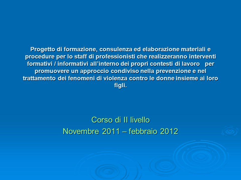 Progetto di formazione, consulenza ed elaborazione materiali e procedure per lo staff di professionisti che realizzeranno interventi formativi / infor
