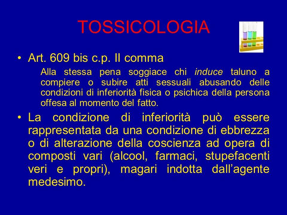 TOSSICOLOGIA Art.609 bis c.p.