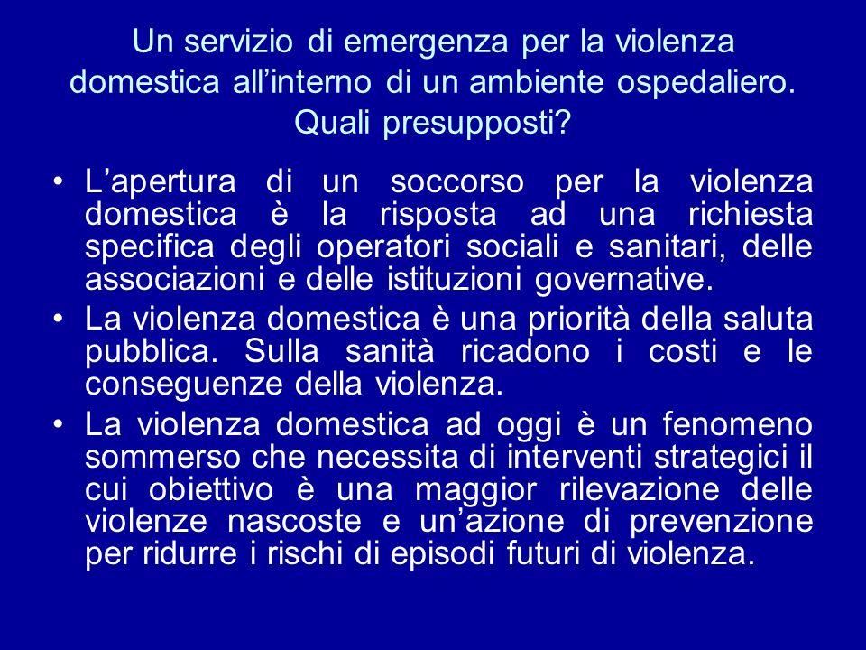 Lapertura di un soccorso per la violenza domestica è la risposta ad una richiesta specifica degli operatori sociali e sanitari, delle associazioni e delle istituzioni governative.