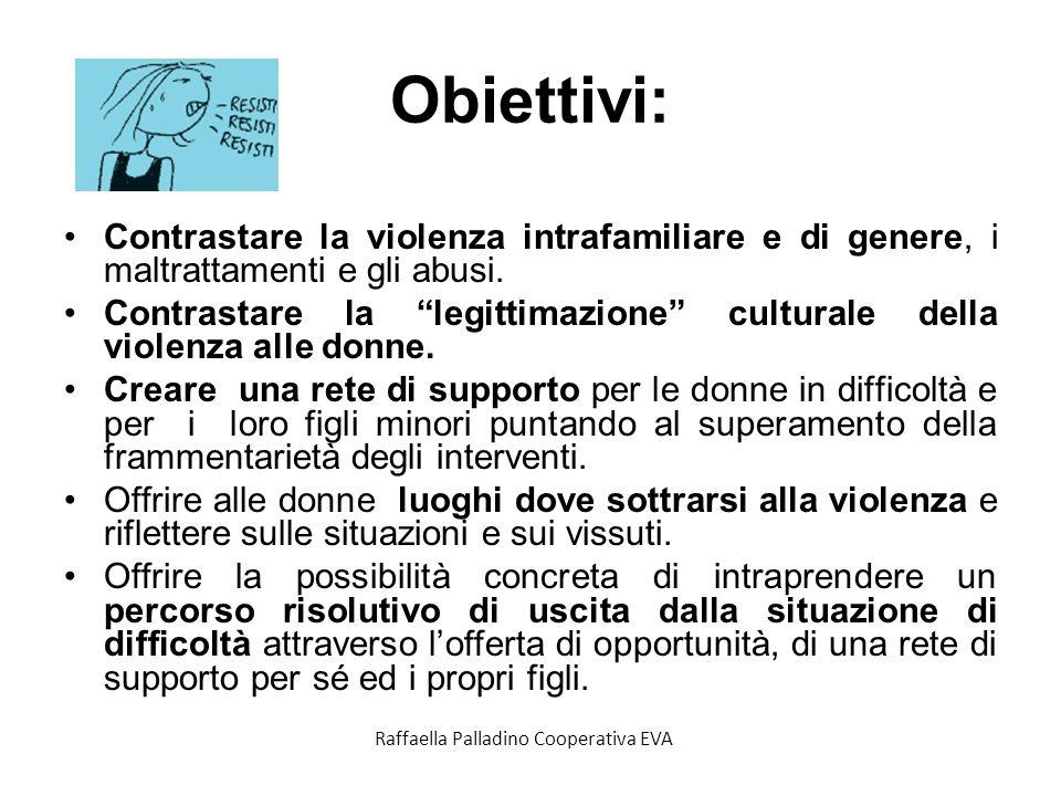 Obiettivi: Contrastare la violenza intrafamiliare e di genere, i maltrattamenti e gli abusi.
