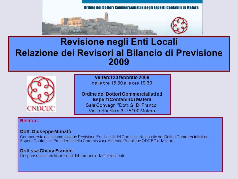 Relatori: Dott. Giuseppe Munafò Componente della commissione Revisione Enti Locali del Consiglio Nazionale dei Dottori Commercialisti ed Esperti Conta
